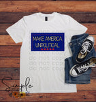 Make America Unpolitical Again T-shirt, Raglan, Custom Shirts