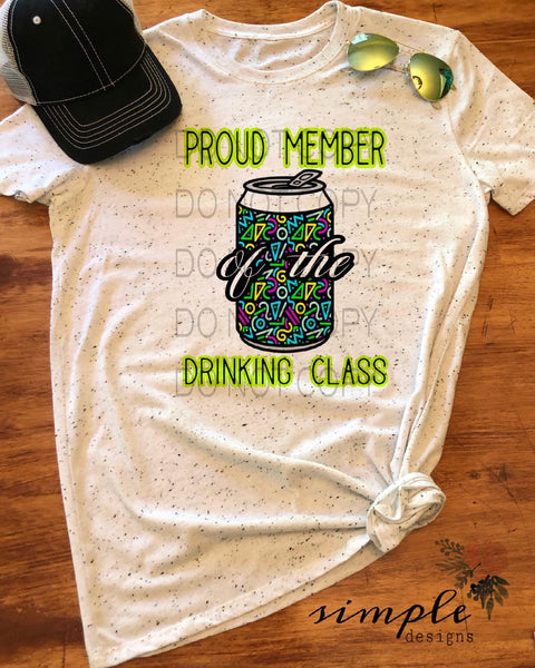 Proud Member of the Drinkin Class T-shirt, Custom Tees, Tank Tops