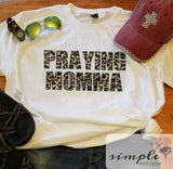 Praying Momma T-shirt, Praying Mama Shirt, Praying Shirt