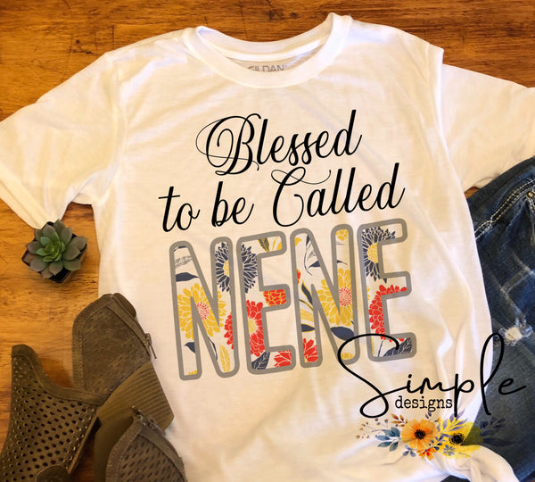 Blessed to be Called NeNe T-shirt, Long Sleeve Tees, Raglans,