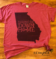 Raised Up Down Home T-shirt, State Shirts, GA Tee
