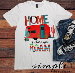 Home is Where You Roam T-shirt, Camper Shirt, Vintage Camping Tee