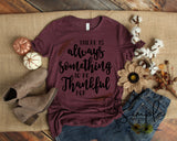 There's Always Something to Be Thankful For T-shirt, Thanksgiving Bella Canvas Fall T-shirt Sale