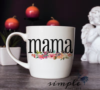 Mama Mug, 11oz Coffee Mug, Personalized Coffee Mug