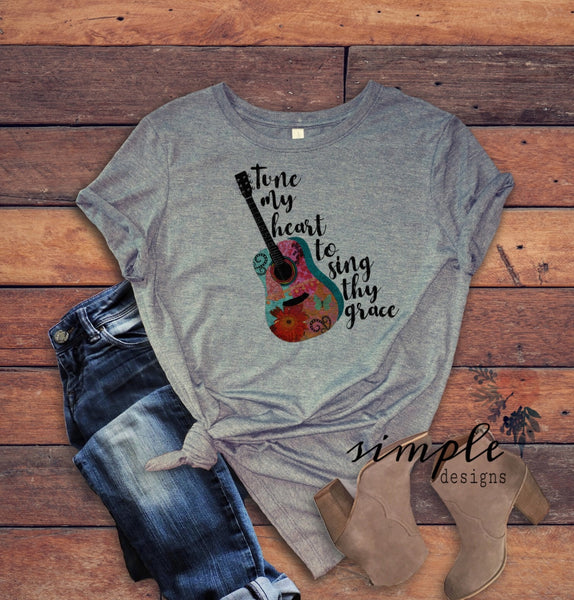 Tune My Heart to Sing Thy Grace T-shirt