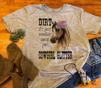 Dirt is Just Another Word for Cowgirl Glitter T-shirt, Raglan, Country, Horses