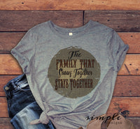 The Family That Shows Together Stays Together Graphic Tee