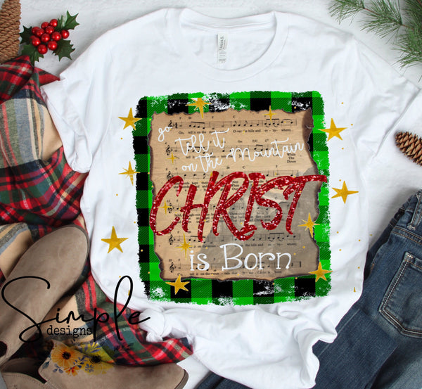 Go Tell It On The Mountain Jesus Christ is Born T-shirt, Christmas Shirts
