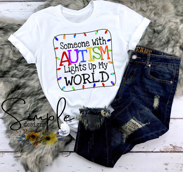 Someone With Autism Lights Up My World Autism Awareness T-shirts, Ribbon Awareness