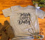 Mom Off Duty T-shirt, #momlife T-shirt, Mama, Momma, Mother, Mom, Madre, Mother's Day