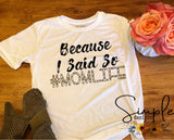 Because I Said So #momlife T-shirt, Mama, Momma, Mother, Mom, Madre, Mother's Day