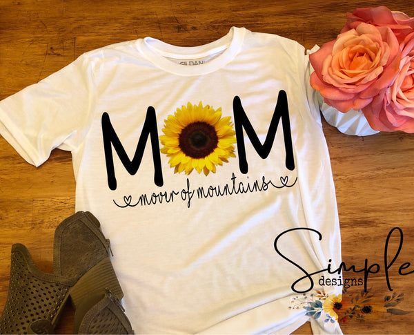 MOM Mover of Mountains T-shirt, Mama, Momma, Mother, Mom, Madre, Mother's Day