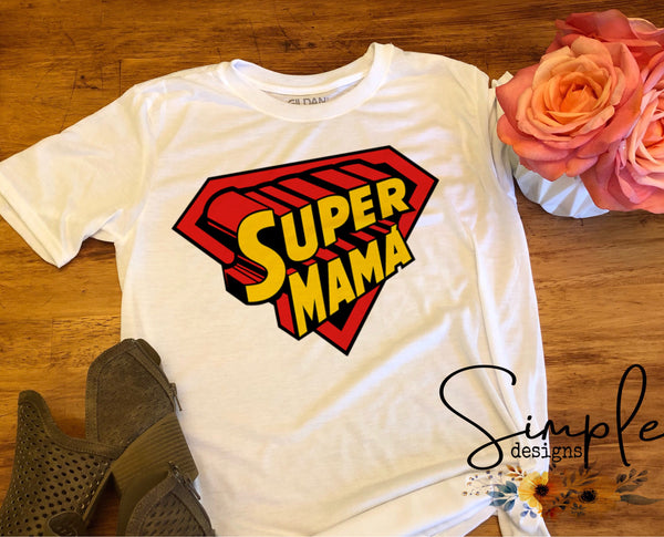 Super Mama T-shirt, Mama, Momma, Mother, Mom, Madre, Mother's Day