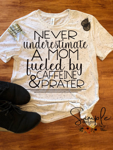 Never Underestimate a Mom T-shirt, #momlife T-shirt, Mama, Momma, Mother, Mom, Madre, Mother's Day