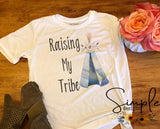 Raising My Tribe, T-shirt, Mother, Mom, Madre, Mother's Day