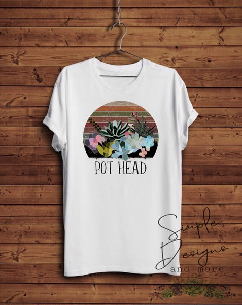 Pot Head T-shirt, Humor Tee, Succulents