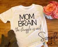 Mom Brain T-shirt, #momlife T-shirt, Mama, Momma, Mother, Mom, Madre, Mother's Day