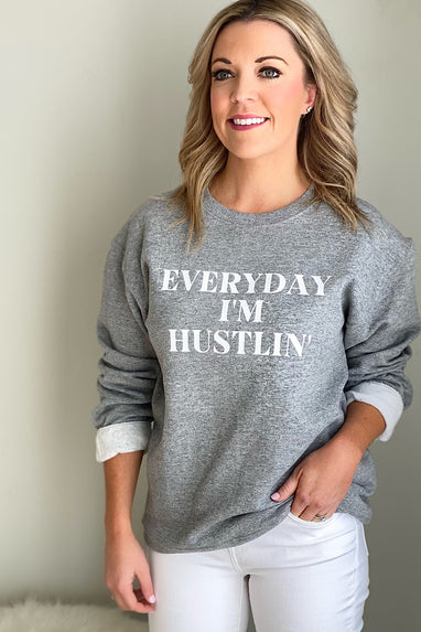 Everyday I'm Hustlin' Sweatshirt