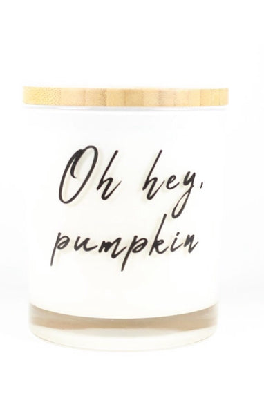 Oh Hey Pumpkin Candle in PSL