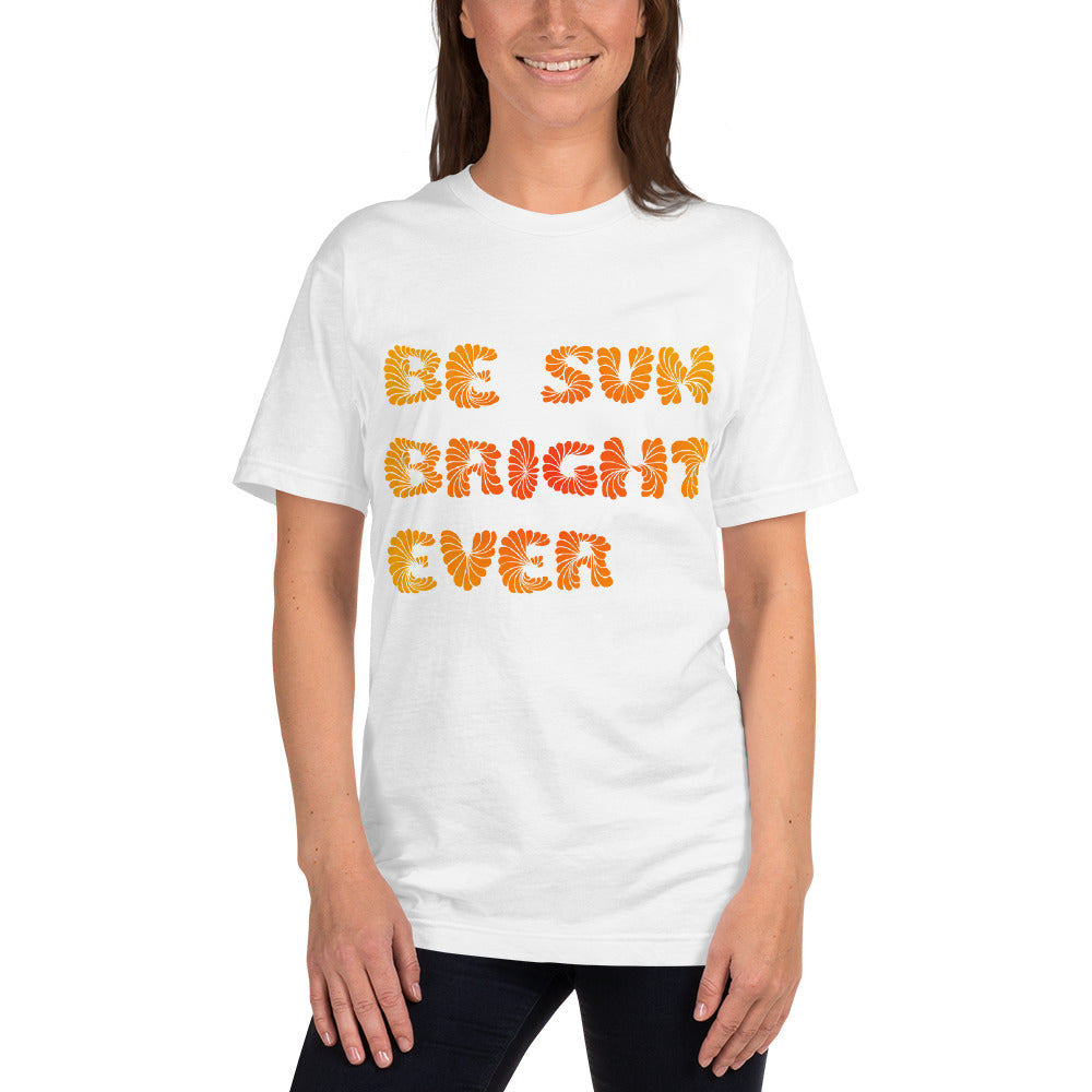 Be Sun Bright Ever T-Shirt