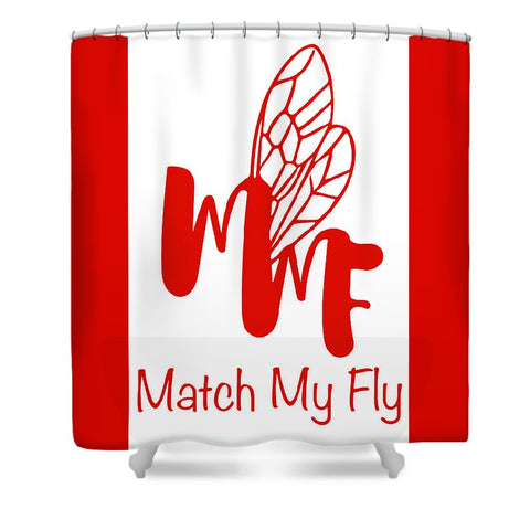 Match My Fly  - Shower Curtain