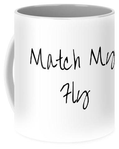 Match My Fly  -White Black Mug