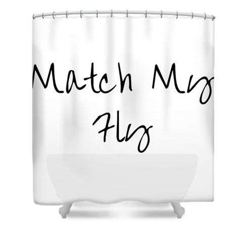 Match My Fly  - White/Black Shower Curtain