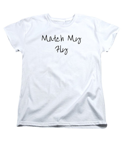 Match My Fly  - Various Women's T-Shirt (Standard Fit)