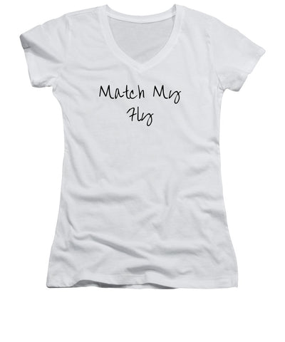 Match My Fly  - Various Women's V-Neck (Athletic Fit)