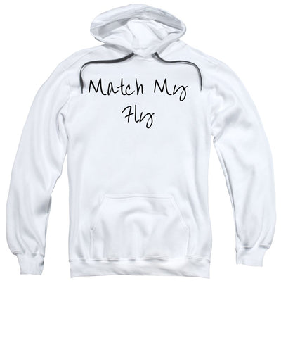 Match My Fly  -Various Men Hoodies