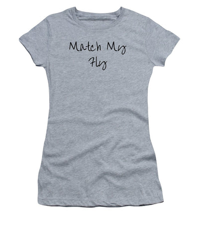 Match My Fly  - Women's Various T-Shirt (Athletic Fit)