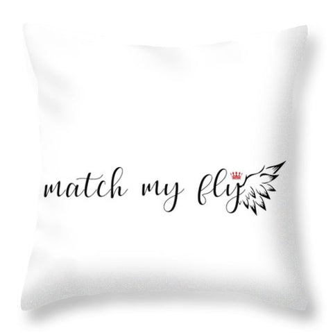 Match My Fly  - Throw Pillow