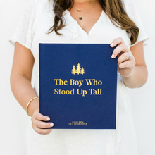Load image into Gallery viewer, 'The Boy Who Stood Up Tall' Hardcover Book PRE-ORDER