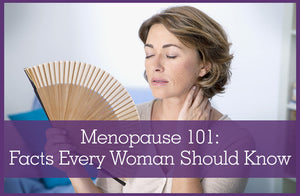 Menopause 101: A primer for the perimenopausal