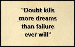 doubt kills more dreams than failure quote