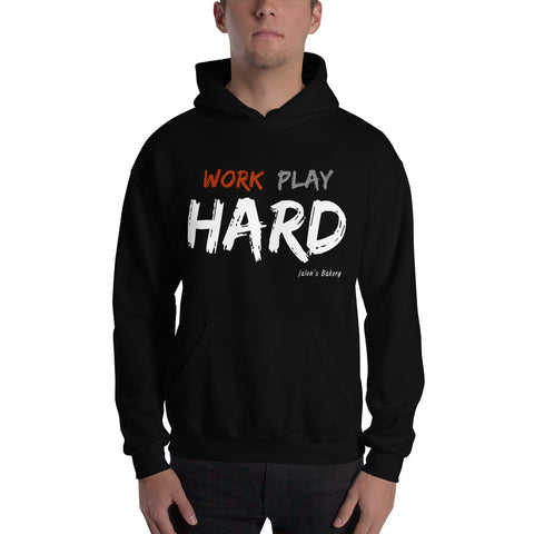 Work Hard, Play Hard Hooded Sweatshirt