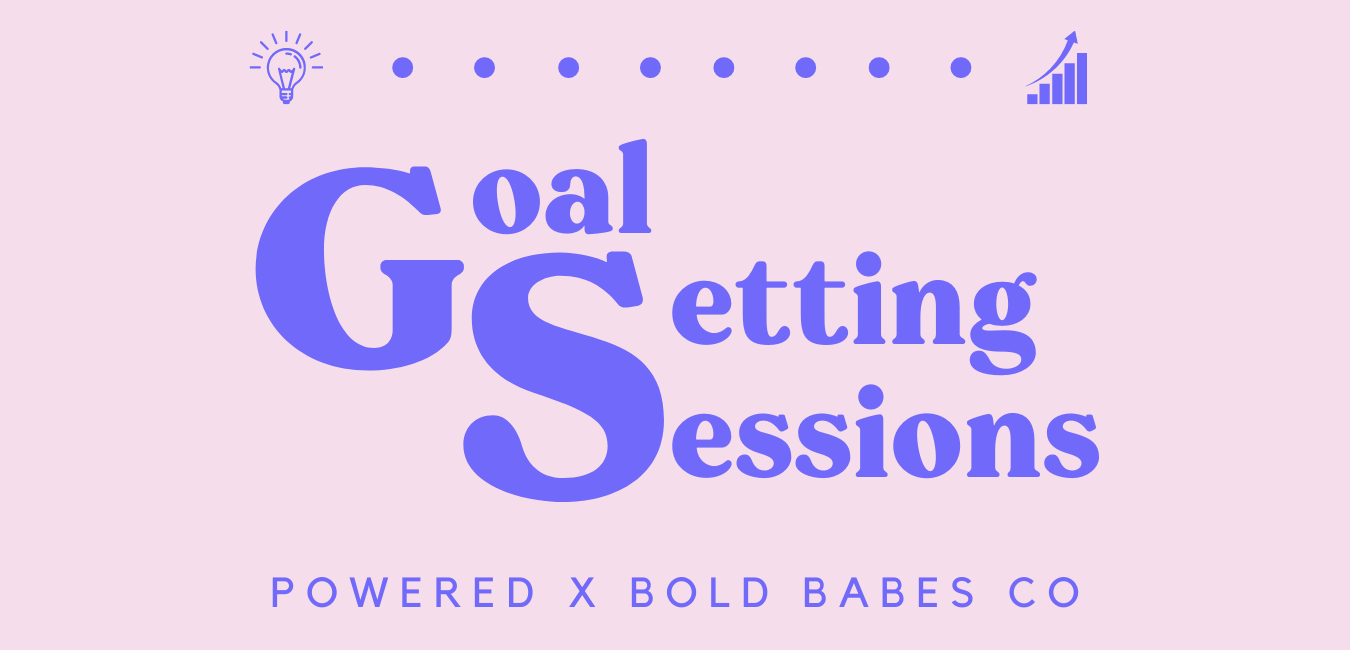 Goal Setting Sessions Powered x Bold Babes Co