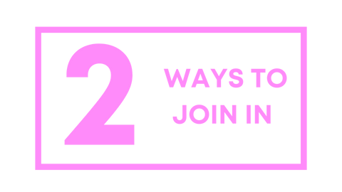 2 Ways to Join In