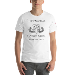 """That's What I Do, I Defuze Bombs, and I Know Things"" HDS T-Shirt"