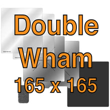 Load image into Gallery viewer, 165 x 165 Double Wham