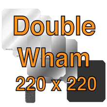 Load image into Gallery viewer, 220 x 220 Double Wham