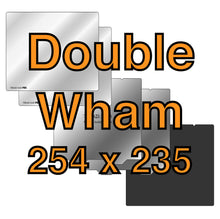 Load image into Gallery viewer, 254 x 235 Double Wham