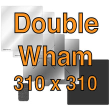 Load image into Gallery viewer, Double Wham 310 x 310