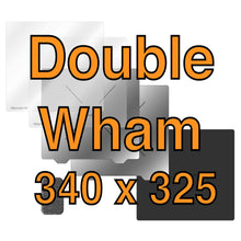 Load image into Gallery viewer, 340 x 325 Double Wham