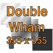Load image into Gallery viewer, 355 x 355 Double Wham