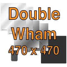 Load image into Gallery viewer, 470 x 470 Double Wham