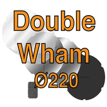 Load image into Gallery viewer, 220Ø Double Wham