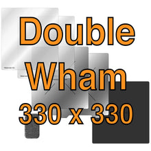 Load image into Gallery viewer, 330 x 330 Double Wham