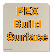 Load image into Gallery viewer, PEX Build Surface