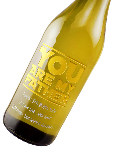 You Are My Father - Father's Day Custom Wine Bottle